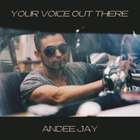 Andee Jay - Your Voice out There