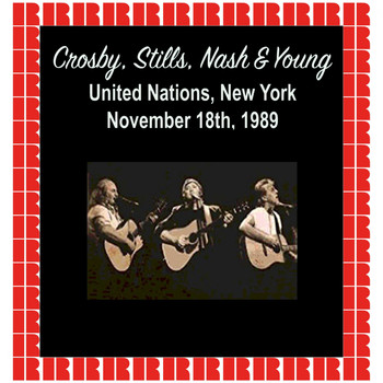 Crosby, Stills, Nash & Young - United Nation Assembly, New York, 1989 (Hd Remastered Edition)