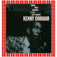 Kenny Dorham - 'Round About Midnight At The Cafe Bohemia (Hd Remastered Edition)