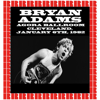 Bryan Adams - Agora Ballroom, Cleveland, January 6th, 1982 (Hd Remastered Edition)