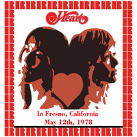 Heart - In Fresno, California, May 12th, 1978 (Hd Remastered Edition)