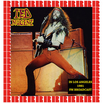 Ted Nugent - In Los Angeles, 1981 (Hd Remastered Edition)