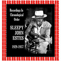 Sleepy John Estes - Recordings In Chronological Order, 1929-1937 (Hd Remastered Edition)