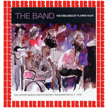The Band - Complete King Biscuit Flower Hour, Washington DC., July 17th, 1976 (Hd Remastered Edition)