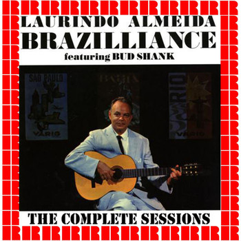 Laurindo Almeida, Bud Shank - Brazilliance, The Complete Sessions (Hd Remastered Edition)