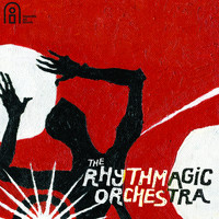 Nostalgia 77 - The Rhythmagic Orchestra Presents: The Rhythmagic Orchestra