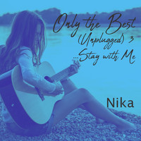 Nika - Only the Best (Unplugged), Vol. 3 (Stay with Me)