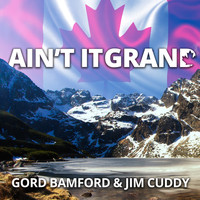 Gord Bamford - Ain't It Grand (feat. Jim Cuddy)