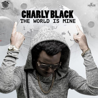 Charly Black - The World Is Mine
