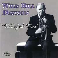 Wild Bill Davison - Talk of the Town