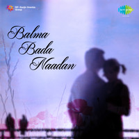Hemant Kumar - Balma Bada Naadan (Original Motion Picture Soundtrack)