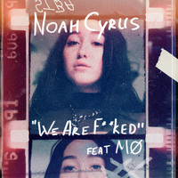 Noah Cyrus feat. MØ - We Are... (Explicit)