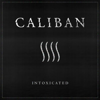 Caliban - Intoxicated