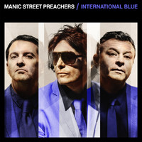 Manic Street Preachers - International Blue (The Bluer Skies Version)