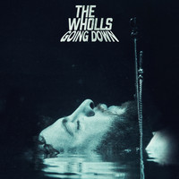 The Wholls - Going Down (Radio Edit)