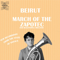 Beirut - March of the Zapotec and Real People Holland