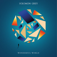 Solomon Grey - Wonderful World