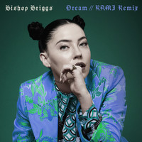 Bishop Briggs - Dream (RAMI Remix)