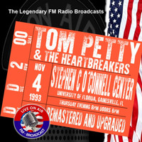 Tom Petty And The Heartbreakers - Legendary FM Broadcasts - Stephen C O'Connoll Centre, Gainesville FL 4th November 1993