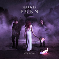 Marnik - Burn (Acoustic Mix)