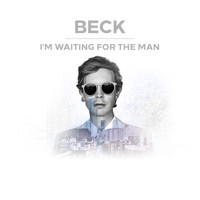 Beck - I'm Waiting For The Man