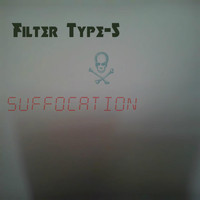 Suffocation - Filter Type-5