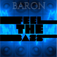 Baron - Feel The Bass