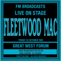 Fleetwood Mac - Live On Stage  FM Broadcast - Great West Forum  22nd October 1982