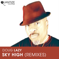 Doug Lazy - Sky High (Remixes)