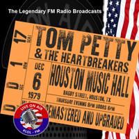 Tom Petty And The Heartbreakers - Legendary FM Broadcasts - Houston Music Hall 6th December 1979