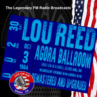 Lou Reed - Legendary FM Broadcasts - Agora Ballroom, Cleveland OH 3rd October 1984