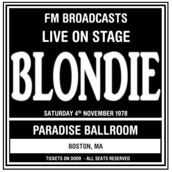 Blondie - Live On Stage FM Broadcasts - Paradise Ballroom  4th November 1978