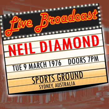 Neil Diamond - Live Broadcast 9th March 1976 Sports Ground Sydney