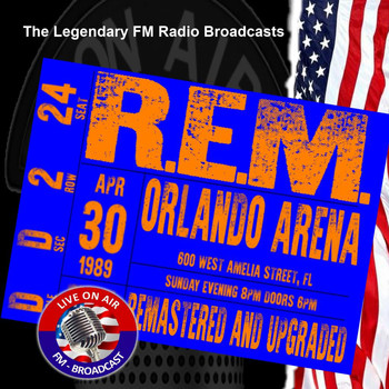 R.E.M. - Legendary FM Broadcasts - Orlando Arena, Orlando, Florida FL 30th April 1989