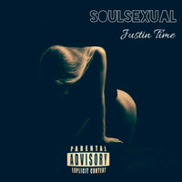 Justin Time - Soulsexual (Explicit)