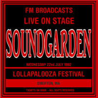 Soundgarden - Live On Stage FM Broadcasts - Lollapalooza Festival  22nd July 1992 (Explicit)