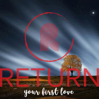 RETURN - Your First Love