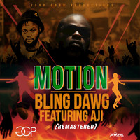 Bling Dawg - Motion (Feat Aji) [Remastered] - Single