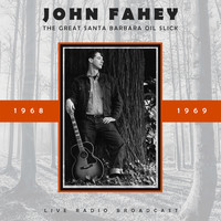 John Fahey - The Great Santa Barbara Oil Slick (Live)