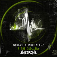 Warface and Frequencerz - F The Industry
