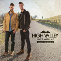 High Valley - She's With Me (Farmhouse Sessions)