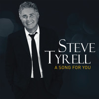 Steve Tyrell - A Song For You