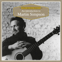 Martin Simpson / - An Introduction to Martin Simpson