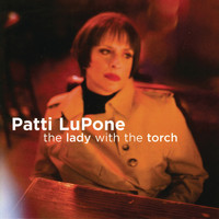 Patti LuPone - The Lady With The Torch