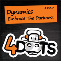 Dynamics - Embrace the Darkness