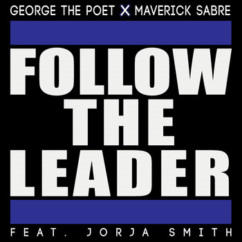 George the Poet and Maverick Sabre featuring Jorja Smith - Follow The Leader
