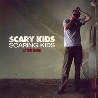 Scary Kids Scaring Kids - After Dark - EP
