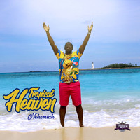 Nehemiah - Tropical Heaven
