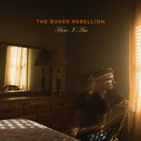 The Boxer Rebellion - Here I Am