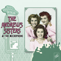 The Andrews Sisters - The Andrews Sisters: At the Microphone